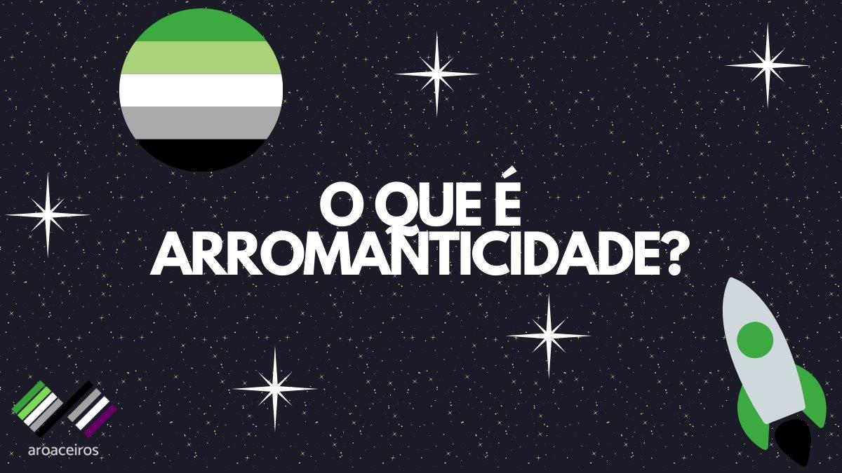 """Imagem de um céu estrelado com um planeta representando a bandeira arromântica (cinco faixas coloridas - verde escuro, verde claro, branco, cinza e preto). No canto inferior esquerdo, o nosso logo - as bandeiras aro e ace, com o texto aroaceiros. E no canto inferior direito, um foguete com as cores aro. O texto da imagem lê """"O que é Arromanticidade?""""."""